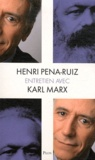 Henri Pena-Ruiz - Entretien avec Karl Marx.