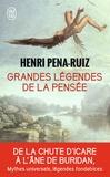 Henri Pena-Ruiz - Grandes légendes de la pensée.