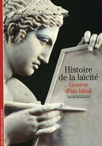 Henri Pena-Ruiz - Histoire de la laïcité - Genèse d'un idéal.