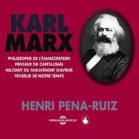 Henri Pena-Ruiz - Karl Marx, penseur du capitalisme - Cours particulier.