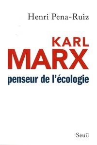 Henri Pena-Ruiz - Karl Marx - Penseur de l'ecologie.