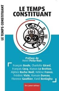 Henri Pena-Ruiz - Le temps constituant.
