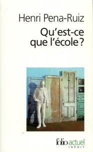 Henri Pena-Ruiz - Qu'est-ce que l'école ?.