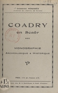 Henri Pérennès - Coadry en Scaër - Monographie, archéologique et historique.