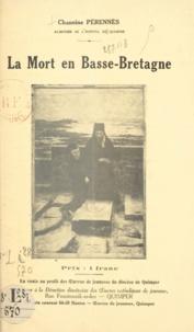 Henri Pérennès - La mort en Basse-Bretagne.