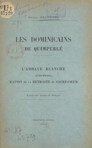 Henri Pérennès - Les Dominicains de Quimperlé - L'Abbaye Blanche, aujourd'hui maison de la retraite du Sacré-Cœur.
