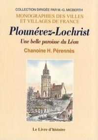 Henri Pérennès - Plounévez-Lochrist - Une belle paroisse du Léon.
