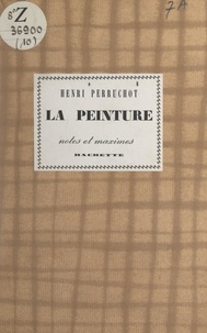 Henri Perruchot - La peinture.