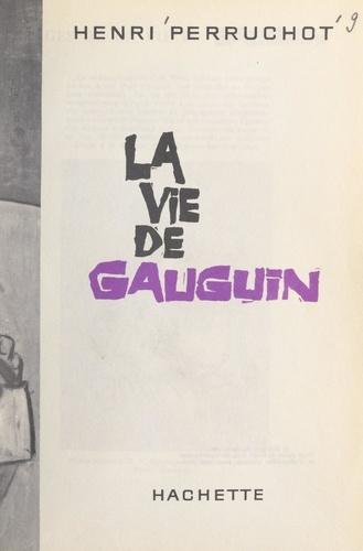 La vie de Gauguin