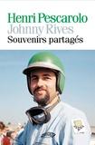 Henri Pescarolo et Johnny Rives - Souvenirs partagés.