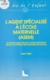 Henri Petit - L'agent spécialisé à l'école maternelle, ASEM - Un personnage méconnu mais fondamental dans la vie et l'éducation première de chacun.