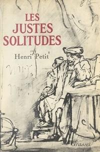 Henri Petit - Les justes solitudes.