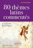 Henri Petitmangin et Jérémie Pinguet - 80 thèmes latins commentés.