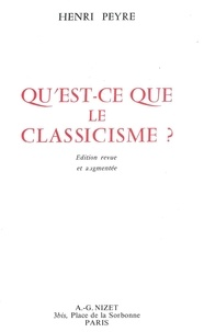 Henri Peyre - Qu'est-ce que le classicisme?.