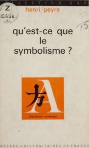 Henri Peyre et Jean Fabre - Qu'est-ce que le symbolisme ?.