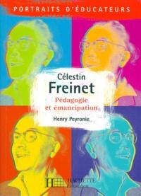 Henri Peyronie - CELESTIN FRENET. - Pédagogie et émancipation.