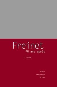 Henri Peyronie et  Collectif - Freinet, 70 ans après - Une pédagogie du travail et de la dédicace ?.