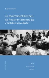 Henri Peyronie - Le mouvement Freinet : du fondateur charismatique à l'intellectuel collectif - Regards socio-historiques sur une alternative éducative et pédagogique.