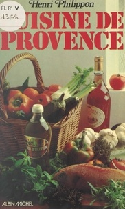 Henri Philippon et Jacques Masson - Cuisine de Provence.