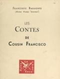 Henri-Pierre Gourry et  Bibesco - Francisco Baragnès. Les contes de cousin Francisco.