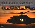 Henri-Pierre Grolleau - Hélicos et commandos - Le 4e régiment d'hélicoptères des forces spéciales en action.