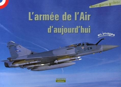 Henri-Pierre Grolleau - L'armée de l'Air d'aujourd'hui.