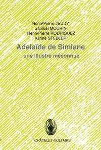 Henri-Pierre Jeudy et Samuel Mourin - Adélaïde de Simiane - Une illustre méconnue.