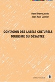 Henri-Pierre Jeudy et Jean-Paul Curnier - Contagion des labels culturels - Tourisme du désastre.