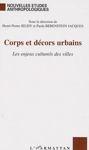 Henri-Pierre Jeudy et Paola Berenstein Jacques - Corps et décors urbains - Les enjeux culturels des villes.