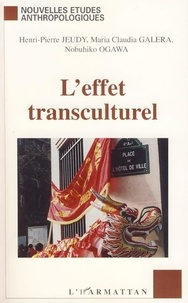 Henri-Pierre Jeudy et Maria Claudia Galera - L'effet transculturel.
