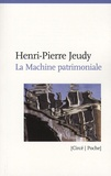 Henri-Pierre Jeudy - La Machinerie patrimoniale.