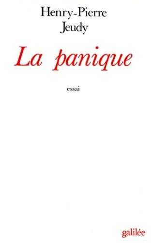 Henri-Pierre Jeudy - La Panique.