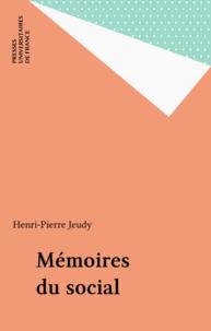 Henri-Pierre Jeudy - Mémoires du social.
