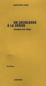 Henri-Pierre Jeudy - Un sociologue à la dérive - Chronique d'un village.