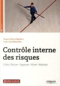 Henri-Pierre Maders et Jean-Luc Masselin - Contrôle interne des risques - Cibler-Evaluer-Organiser-Piloter-Maîtriser. 1 Cédérom