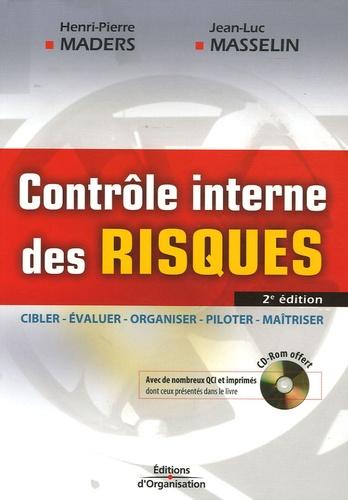 Henri-Pierre Maders et Jean-Luc Masselin - Contrôle interne des risques - Cibler, Evaluer, Organiser, Piloter, Maîtriser. 1 Cédérom