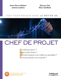 Henri-Pierre Maders et Jérôme Leblanc - Le métier de chef de projet.