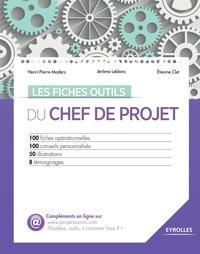 Henri-Pierre Maders et Jérôme Leblanc - Les fiches outils du chef de projet.