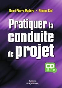 Henri-Pierre Maders et Etienne Clet - Pratiquer la conduite de projet.