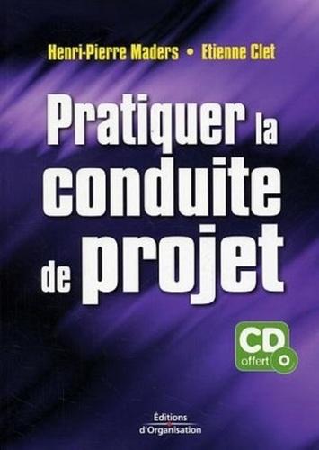 Henri-Pierre Maders et Etienne Clet - Pratiquer la conduite de projet. 1 Cédérom
