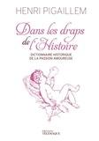 Henri Pigaillem - Dans les draps de l'histoire.