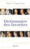 Henri Pigaillem - Dictionnaire des favorites.