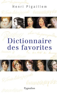 Henri Pigaillem - Dictionnaire des favorites.