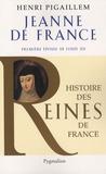 Henri Pigaillem - Jeanne de France - Première épouse de Louis XII.