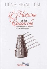 Henri Pigaillem - L'Histoire à la casserole.