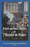 Henri Pigaillem - Les dessous étonnants de la Grande Histoire - Tome 2, Petites anecdotes insolites de l'Histoire de France.