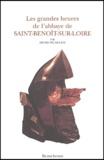 Henri Pigaillem - Les grandes heures de l'abbaye de Saint-Benoît-sur-Loire.