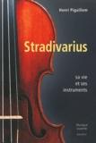 Henri Pigaillem - Stradivarius - Sa vie et ses instruments.