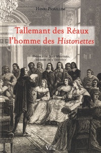 Henri Pigaillem - Tallemant des Réaux, l'homme des Historiettes - (Texte suivi d'Edipe, sa tragédie inédite).