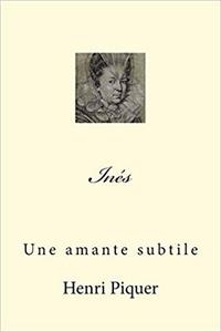 Henri Piquer - Inès  : Une amante subtile.